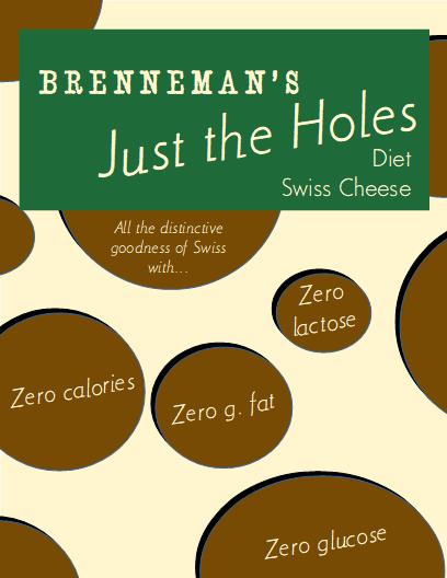 brenneman-s-just-the-holes-diet-swiss-cheese