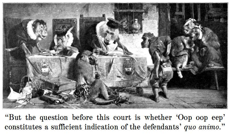 """""""But the question before this court is whether 'Oop oop eep' constitutes a sufficient indication of the defendants' quo animo."""""""